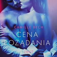 Cena pożądania - opowiadanie erotyczne - Camille Bech