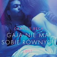 Gaja nie ma sobie równych - opowiadanie erotyczne - Camille Bech