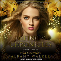 Infinity Chronicles Book Three - Albany Walker