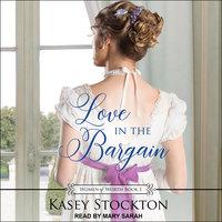 Love in the Bargain - Kasey Stockton