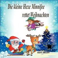 Die kleine Hexe Minnifee rettet Weihnachten - Rita Heldt