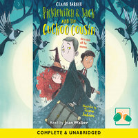 Picklewitch and Jack and the Cuckoo Cousin - Claire Barker