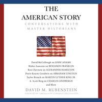 The American Story: Conversations with Master Historians - David M. Rubenstein