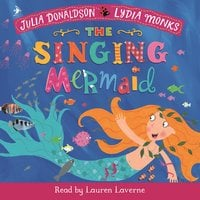 The Singing Mermaid - Julia Donaldson, Lydia Monks