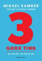 3 gode ting - Mikael Kamber