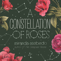 A Constellation of Roses - Miranda Asebedo