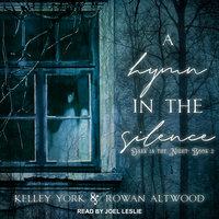 A Hymn in the Silence - Rowan Altwood,Kelley York