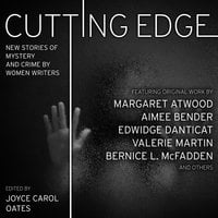 Cutting Edge: New Stories of Mystery and Crime by Women Writers - Joyce Carol Oates