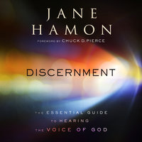 Discernment: The Essential Guide to Hearing the Voice of God - Jane Hamon