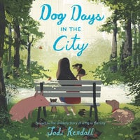 Dog Days in the City - Jodi Kendall