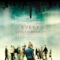Every Stolen Breath - Kimberly Gabriel