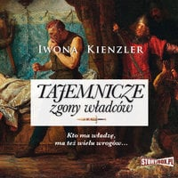 Tajemnicze zgony władców - Iwona Kienzler