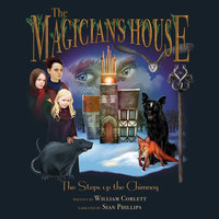 The Magician's House: Steps Up the Chimney - Willliam Corlett