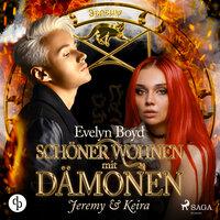 Schöner wohnen mit Dämonen - Band 2: Jeremy & Keira - Evelyn Boyd