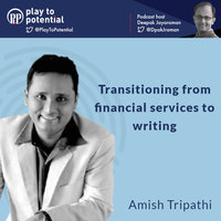 Amish Tripathi - Transitioning from financial services to writing - Deepak Jayaraman