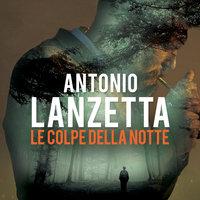 Damiano Valente 3: Le colpe della notte - Antonio Lanzetta