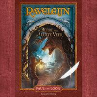 Raveleijn - De bende van de Witte Veer - Paul van Loon