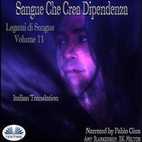 Sangue Che Crea Dipendenza - Amy Blankenship,RK Melton