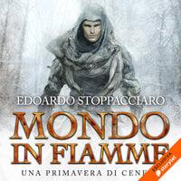 Mondo in fiamme - Edoardo Stoppacciaro