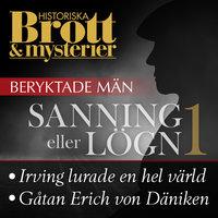 Beryktade män - Sanning eller lögn 1 - Petter Karlsson,Historiska Brott och Mysterier