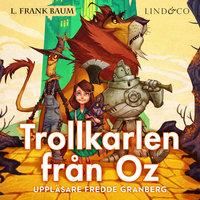 Trollkarlen från Oz - L. Frank Baum