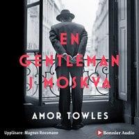 En gentleman i Moskva - Amor Towles