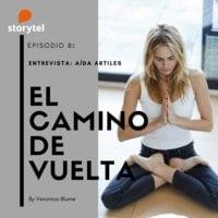 Podcast El camino de vuelta E07: Entrevista a Aida Artiles - Veronica Blume