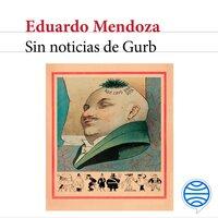 Sin noticias de Gurb - Eduardo Mendoza