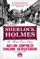 Sherlock Holmes - Aklın Şüphesi Suçun Gerçeğidir