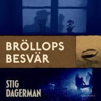 Bröllopsbesvär - Stig Dagerman
