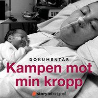 Kampen mot min kropp - Sanna Ekstedt Larsson