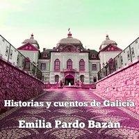 Historias y cuentos de Galicia (Editorial Audiomol) - Emilia Pardo Bazan