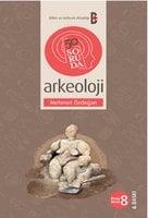 50 Soruda Arkeoloji - Mehmet Özdoğan
