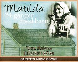 Matilda 24 gånger med barn - Tyra Helena Lindström