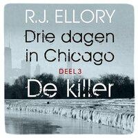 Drie dagen in Chicago - deel 3 De killer - R.J. Ellory