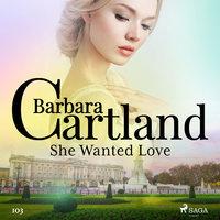 She Wanted Love - Barbara Cartland