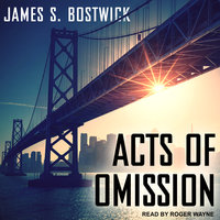 Acts of Omission - James S. Bostwick