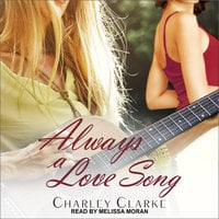 Always a Love Song - Charley Clarke