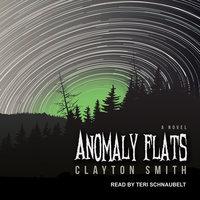 Anomaly Flats - Clayton Smith