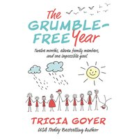 The Grumble-Free Year - Tricia Goyer