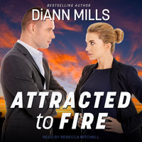 Attracted to Fire - DiAnn Mills