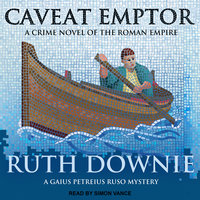 Caveat Emptor: A Novel of the Roman Empire - Ruth Downie