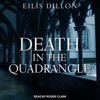Death in the Quadrangle - Eilis Dillon
