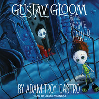 Gustav Gloom and the People Taker - Adam-Troy Castro