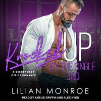 Knocked Up by the Single Dad - Lilian Monroe