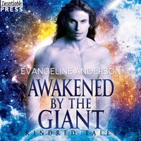Awakened by the Giant - Evangeline Anderson
