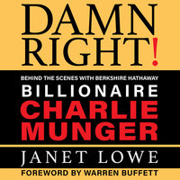 Damn Right!: Billionare Charlie Munger - Janet Lowe