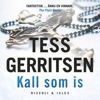 Kall som is - Tess Gerritsen