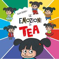 Tea Collection n.3: Le emozioni di Tea - Silvia Serreli