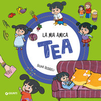 Tea Collection n.5: La mia amica Tea - Silvia Serreli